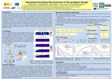 Upscaling of two-phase flow processes in CO 2 geological storage Orlando Silva (1), Insa Neuweiler 2), Marco Dentz (3,4), Jesús Carrera (3,4) and Maarten.