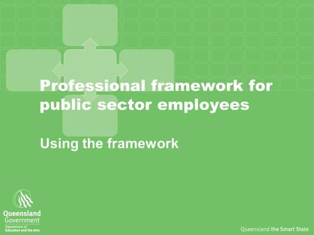 Professional framework for public sector employees Using the framework.