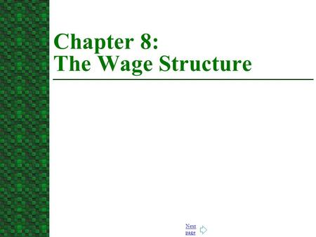 Next page Chapter 8: The Wage Structure. Jump to first page 1. Perfect Competition: Homogenous Workers and Jobs.