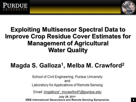 1 Exploiting Multisensor Spectral Data to Improve Crop Residue Cover Estimates for Management of Agricultural Water Quality Magda S. Galloza 1, Melba M.
