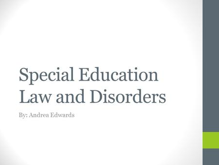 Special Education Law and Disorders