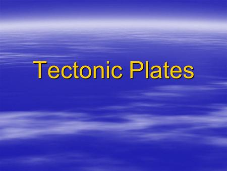 Tectonic Plates.  The LITHOSPHERE, or Earth's outer layer, is broken up into huge pieces called _________ __________. –These plates are continuously.