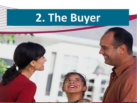 2. The Buyer. In Order to Attract Potential Buyer Clients, You Must Know the Answer to:  Who are the buyers?  Where do they hang out?  What do they.