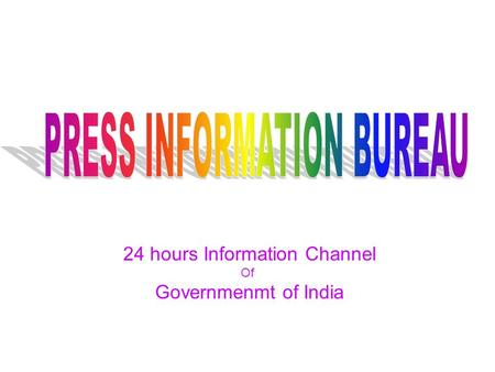 24 hours Information Channel Of Governmenmt of India.