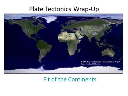 Plate Tectonics Wrap-Up