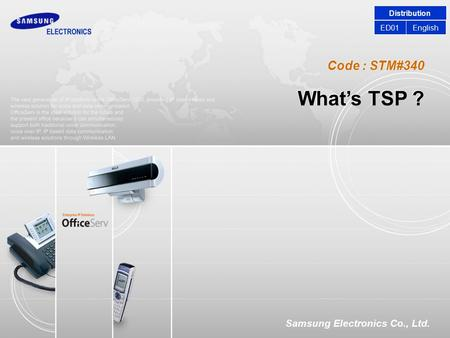 Code : STM#340 Samsung Electronics Co., Ltd. What's TSP ? Distribution EnglishED01.