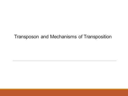 Transposon and Mechanisms of Transposition