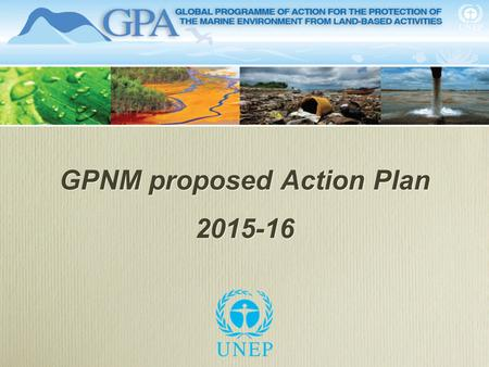 GPNM proposed Action Plan 2015-16 GPNM proposed Action Plan 2015-16.