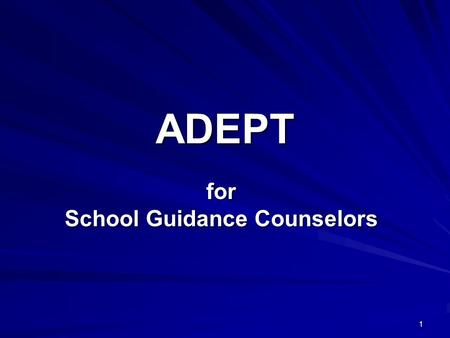 1 ADEPT for School Guidance Counselors. 2 ADEPT Web Site