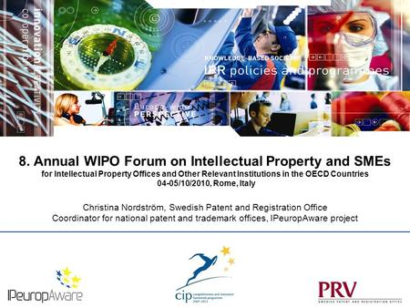 8. Annual WIPO Forum on Intellectual Property and SMEs for Intellectual Property Offices and Other Relevant Institutions in the OECD Countries 04-05/10/2010,