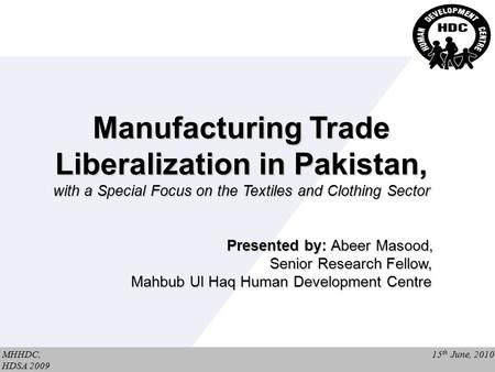 Copyright © Wondershare Software Manufacturing Trade Liberalization in Pakistan, with a Special Focus on the Textiles and Clothing Sector Presented by: