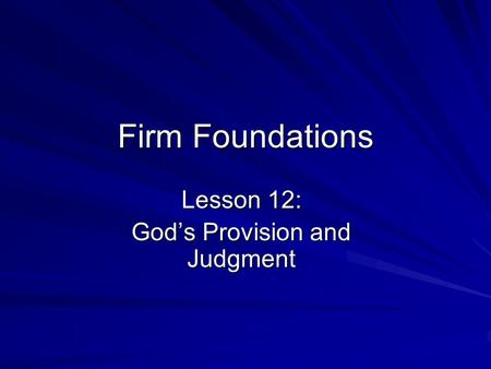 Lesson 12: God's Provision and Judgment