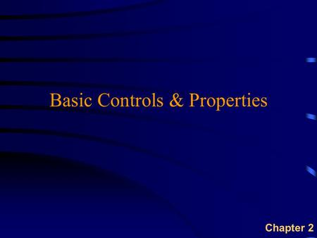 Basic Controls & Properties Chapter 2. Overview u VB-IDE u Basic Controls  Command Button  Label  Text Box  Picture Box u Program Editor  Setting.