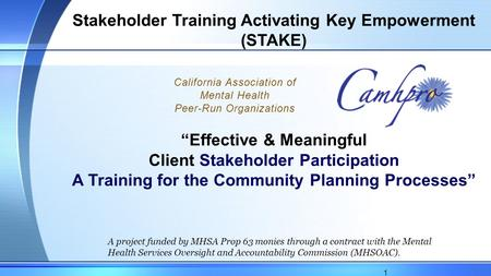 "Stakeholder Training Activating Key Empowerment (STAKE) ""Effective & Meaningful Client Stakeholder Participation A Training for the Community Planning."