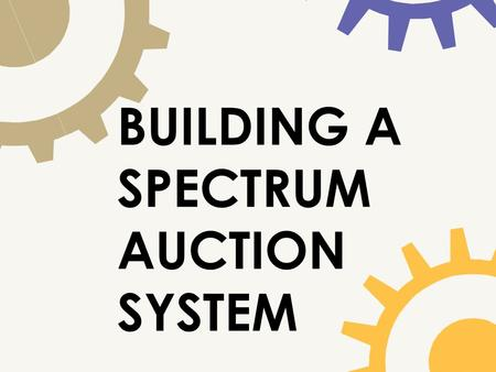 BUILDING A SPECTRUM AUCTION SYSTEM. N O N P A C K A G E B I D D I N G 1995 FIRST AUCTION BID ENTRY CHANGES NEW BID INCREMENT CALCS WEB BASED BIDDING.