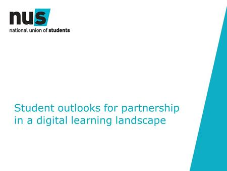 Student outlooks for partnership in a digital learning landscape.