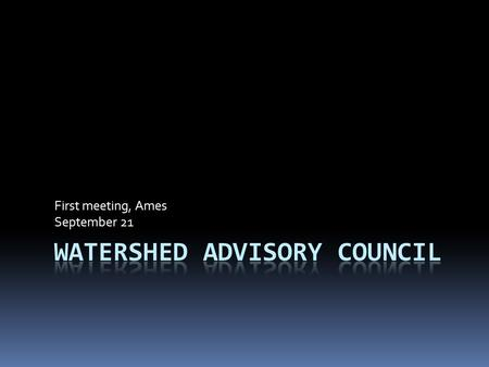 "First meeting, Ames September 21. Agenda  Introduction to ""Reverse Auctions"" and ""Watershed Trading""  What are they?  How might they be implemented."
