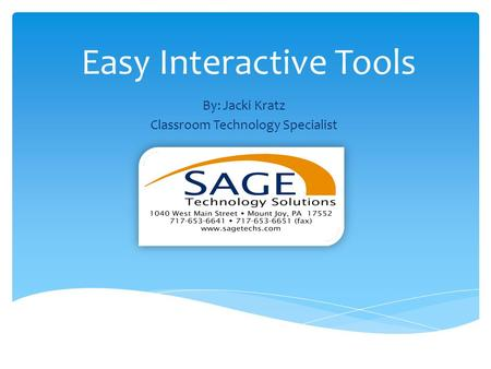 Easy Interactive Tools By: Jacki Kratz Classroom Technology Specialist.