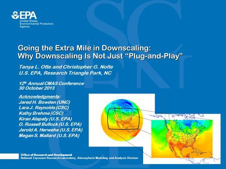 Office of Research and Development National Exposure Research Laboratory, Atmospheric Modeling and Analysis Division Going the Extra Mile in Downscaling: