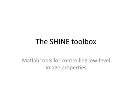 Matlab tools for controlling low-level image properties