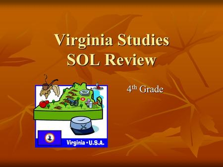 Virginia Studies SOL Review 4 th Grade. VS.2a Bordering States Mustard With Ketchup Tastes Nasty Maryland West Virginia Kentucky Tennessee North Carolina.