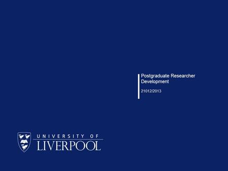Postgraduate Researcher Development 21012/2013. PGR Development Welcome to all new postgraduate researchers! Overview of PGR Development Programme Dr.