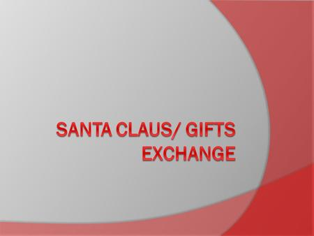 Santa Claus Santa Claus  At Christmas there is a striking character for all children: Santa Claus. But there is a secret that parents always hide from.