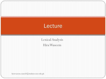 Lexical Analysis Hira Waseem Lecture