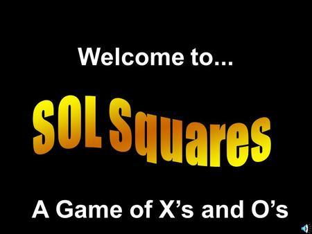 Welcome to... A Game of X's and O's. Another Presentation © 2000 - All rights Reserved