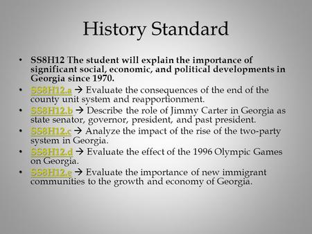 History Standard SS8H12 The student will explain the importance of significant social, economic, and political developments in Georgia since 1970. SS8H12.a.