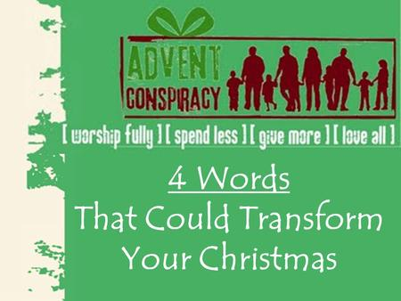 4 Words That Could Transform Your Christmas. Luke 2: 8-14 The Angels Appear To The Shepherds.