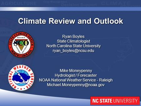 Ryan Boyles State Climatologist North Carolina State University Ryan Boyles State Climatologist North Carolina State University