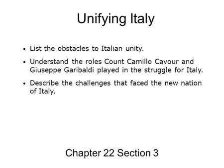 Unifying Italy Chapter 22 Section 3