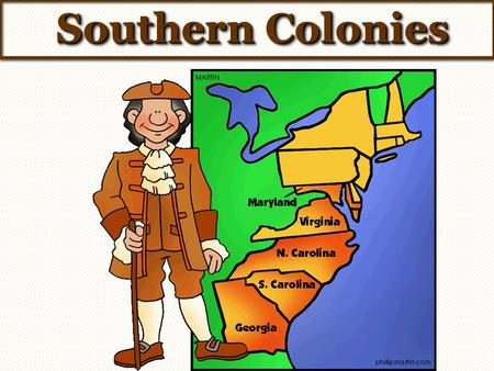 Southern Colonies Southern Colonies. The Carolinas 1670- North of Florida but South of Virginia. Called just Carolina- in honor of King Charles II,
