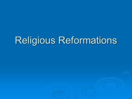 Religious Reformations. Protestant Reformation  Background Printing Press Printing Press Spread Renaissance ideasSpread Renaissance ideas Emphasis on.