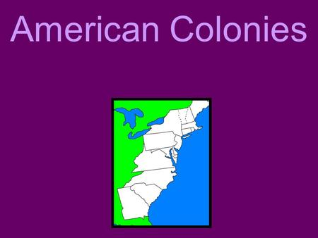American Colonies. Roanoke, 1585 Founded by Sir Walter Raleigh Purpose: to establish an English Colony in the New World Colony disappeared without a trace.