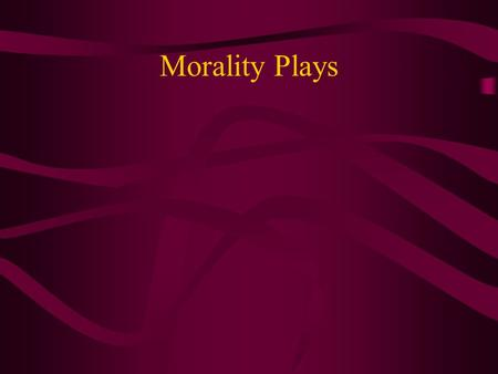 Morality Plays. Example: Everyman Characteristics: 1. A Bridge between _______ and _________ ( ____ century – religious; _____ century – secular) 2.