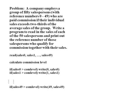 Problem: A company employs a group of fifty salespersons (with reference numbers 0 - 49) who are paid commission if their individual sales exceeds two-thirds.