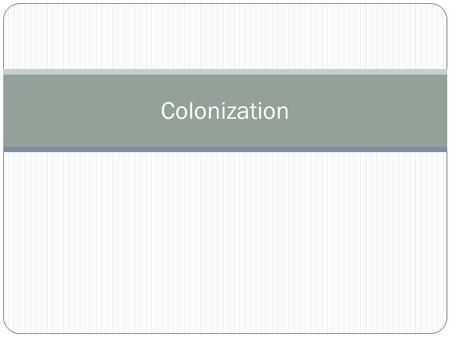 Colonization. Where we left off… 1600: English began permanen t settlement s along the Atlantic coast English=#1.