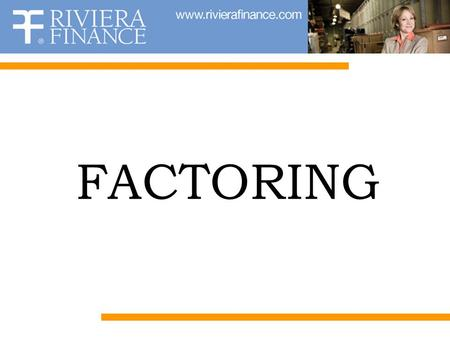 FACTORING. What is Factoring? Factoring is the purchase of accounts receivable for immediate cash.