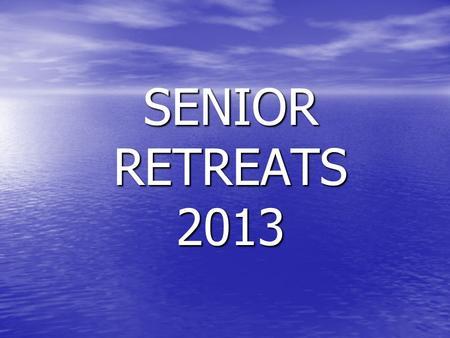 "SENIOR RETREATS 2013. WHAT IS A ""RETREAT"" ? A period of group withdrawal for: prayer prayer meditation meditation study study instruction instruction."