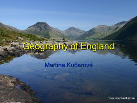 Geography of England Martina Kučerová. 2 Map of England.