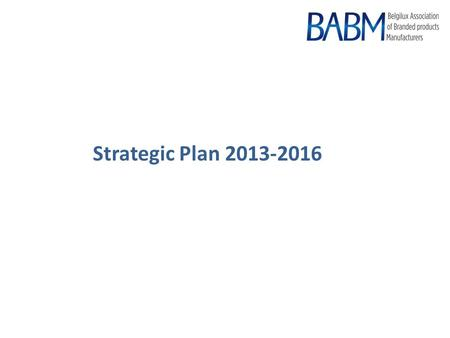 Strategic Plan 2013-2016. We operate in a challenging environment Challenging macro- economic environment Consumer confidence Transfer of cost towards.