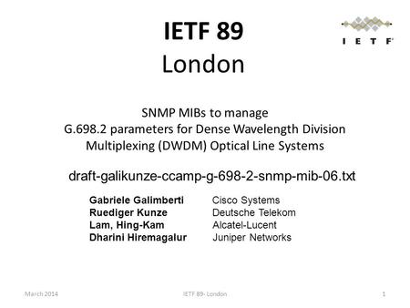 SNMP MIBs to manage G.698.2 parameters for Dense Wavelength Division Multiplexing (DWDM) Optical Line Systems draft-galikunze-ccamp-g-698-2-snmp-mib-06.txt.