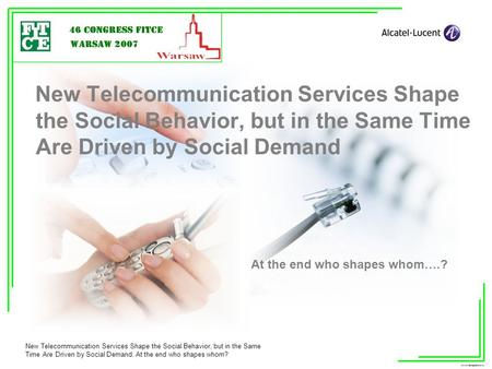 New Telecommunication Services Shape the Social Behavior, but in the Same Time Are Driven by Social Demand. At the end who shapes whom?