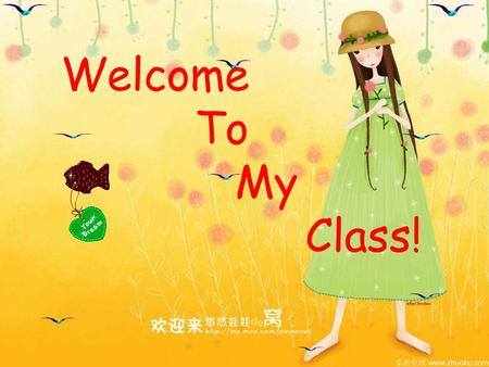 Welcome To My Class! School things for English classes: 1. A dictionary/electronic dictionary 2. A homework book 3. A notebook 4. A pen with red ink.