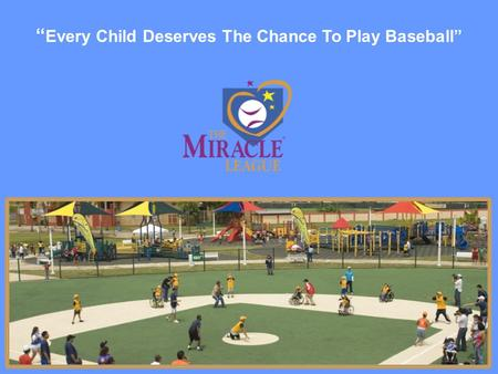 """ Every Child Deserves The Chance To Play Baseball"""