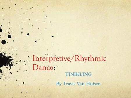 Interpretive/Rhythmic Dance: