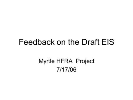 Feedback on the Draft EIS Myrtle HFRA Project 7/17/06.
