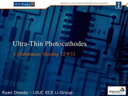 Ultra-Thin Photocathodes Collaboration Meeting 12/9/11.